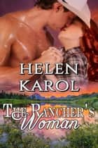 The Rancher's Woman ebook by Helen Karol