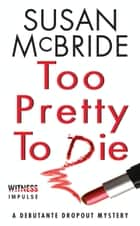 Too Pretty to Die ebook by Susan McBride