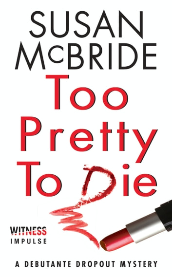 Too Pretty to Die - A Debutante Dropout Mystery ebook by Susan McBride