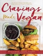 Cravings Made Vegan - 50 Plant-Based Recipes for Your Comfort Food Favorites eBook by Bianca Haun, Sascha Naderer