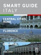 Smart Guide Italy: Central Italian Cities ebook by Alexei Cohen