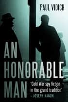 An Honorable Man - A Cold War Spy Thriller ebook by