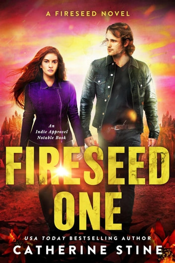 Fireseed One - A Fireseed book, #1 ebook by Catherine Stine