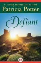 Defiant ebook by Patricia Potter