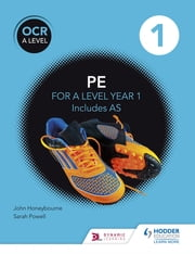 OCR A Level PE Book 1 ebook by John Honeybourne, Sarah Powell