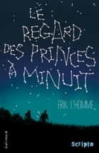 Le regard des princes à minuit eBook by Erik L'Homme