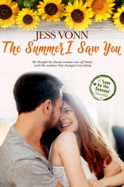 The Summer I Saw You - Love by the Seasons, #4 ebook by Jess Vonn