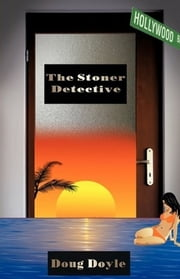The Stoner Detective ebook by Doug Doyle