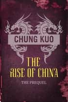 Chung Kuo: The Rise of China ebook by David Wingrove