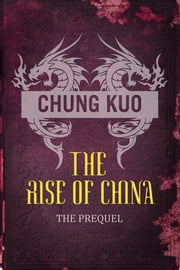 Chung Kuo: The Rise of China - Son of Heaven and Daylight on Iron Mountain ebook by David Wingrove