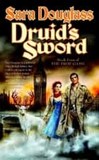 Druid's Sword ebook by Sara Douglass