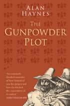 Gunpowder Plot ebook by Alan Haynes