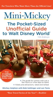Mini Mickey: The Pocket-Sized Unofficial Guide to Walt Disney World ebook by Bob Sehlinger,Ritchey Halphen