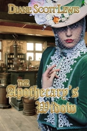 The Apothecary's Widow ebook by Diane Scott Lewis
