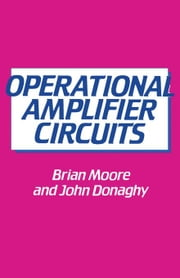 Operational Amplifier Circuits ebook by Moore, Brian C.J.