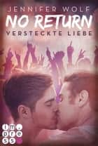 No Return 2: Versteckte Liebe ebook by Jennifer Wolf