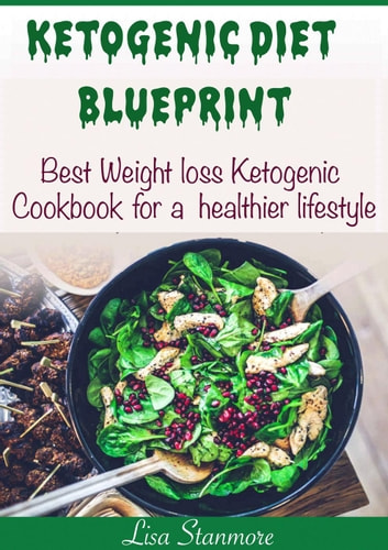 Ketogenic diet blueprint best weight loss ketogenic cookbook for a ketogenic diet blueprint best weight loss ketogenic cookbook for a healthier lifestyle ebook by lisa malvernweather Image collections