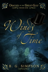 Winds of Time - Oracles of the Great-Gulf Book One ebook by B. G. Simpson