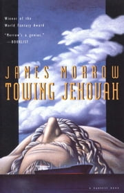 Towing Jehovah ebook by James Morrow