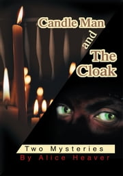 CANDLE MAN and THE CLOAK - Two Mysteries ebook by Alice Heaver