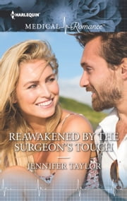 Reawakened by the Surgeon's Touch ebook by Jennifer Taylor