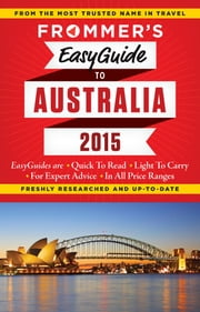Frommer's EasyGuide to Australia 2015 ebook by Lee Mylne