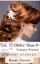 Bundle: Older Man & Younger Woman Vol. 20 (4 short stories) ebook by Rosie Zweet