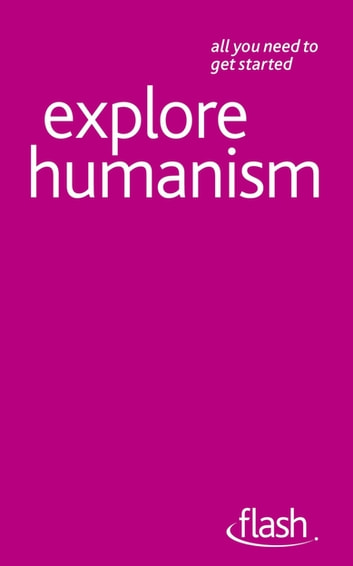 Explore Humanism: Flash ebook by Mark Vernon