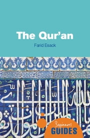 The Qur'an - A Beginner's Guide ebook by Farid Esack