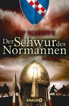 Der Schwur des Normannen - Roman ebook by Ulf Schiewe