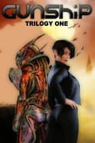 Gunship (Trilogy One) ebook by John Davis