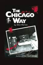 The Chicago Way ebook by Don Herion
