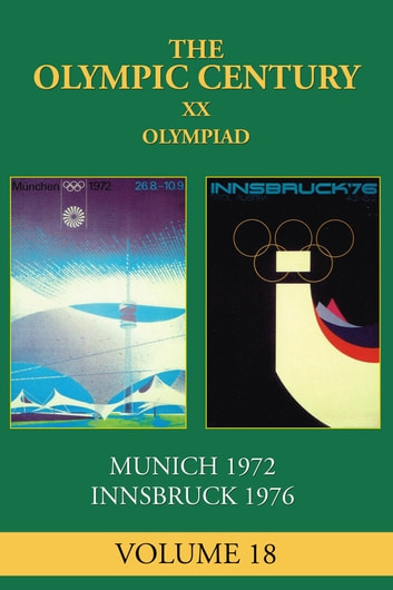 XX Olympiad - Munich 1972, Innsbruck 1976 ebook by George Daniels