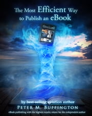 The Most Efficient Way to Publish an eBook ebook by Peter Buffington