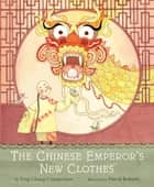 The Chinese Emperor's New Clothes eBook by Ying Chang Compestine, David Roberts