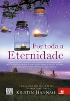 Por toda a eternidade ebook by Kristin Hannah
