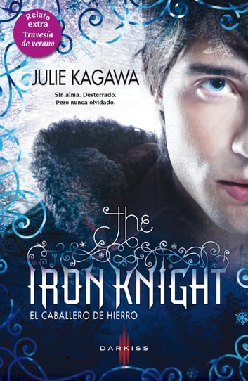 The iron knight (El caballero de hierro) ebook by Julie Kagawa