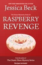 Raspberry Revenge eBook by Jessica Beck