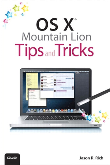 OS X Mountain Lion Tips and Tricks ebook by Jason R. Rich