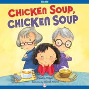 Chicken Soup, Chicken Soup - Read-Aloud Edition ebook by Pamela Mayer,Deborah Melmon