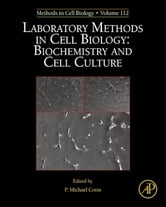 Laboratory Methods in Cell Biology - Biochemistry and Cell Culture ebook by P. Michael Conn