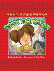 Gracie Meets the Sock Monster ebook by Geeta Bagga