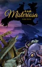 A Ilha Misteriosa ebook by Jules Verne