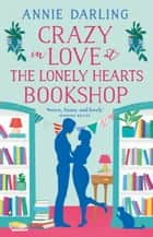 Crazy in Love at the Lonely Hearts Bookshop ebook by Annie Darling