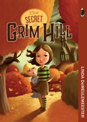 The Secret of Grim Hill ebook by Linda DeMeulemeester