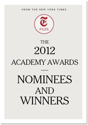 The 2012 Academy Awards - Nominees and Winners ebook by The New York Times