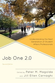 Job One 2.0 - Understanding the Next Generation of Student Affairs Professionals ebook by Peter M. Magolda,Jill Ellen Carnaghi