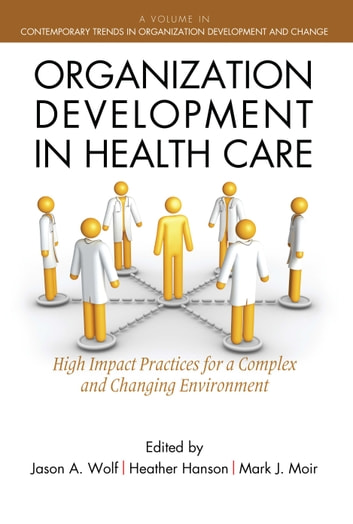 Organization Development in Healthcare - A Guide for Leaders ebook by