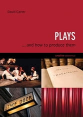 Plays - . . . And How to Produce Them ebook by David Carter