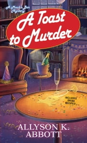 A Toast to Murder ebook by Allyson K. Abbott